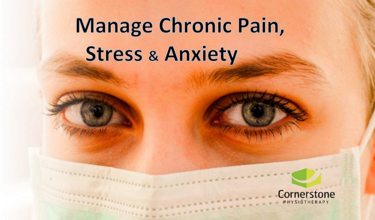 manage chronic persistent pain, stress, anxiety during covid-19 coronavirus tips help advice